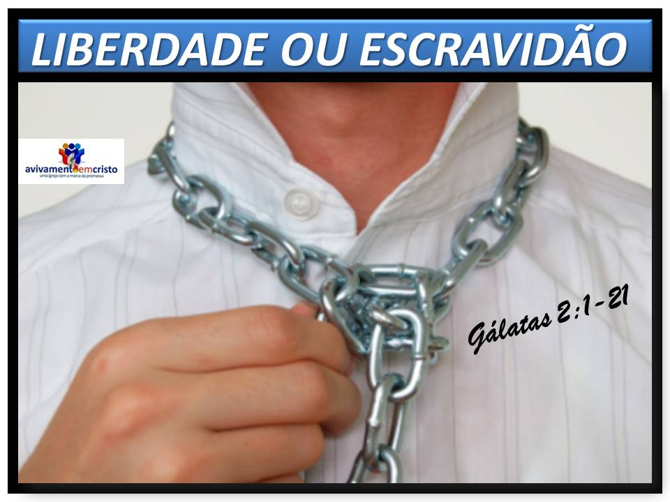 Liberdade ou Escravidão