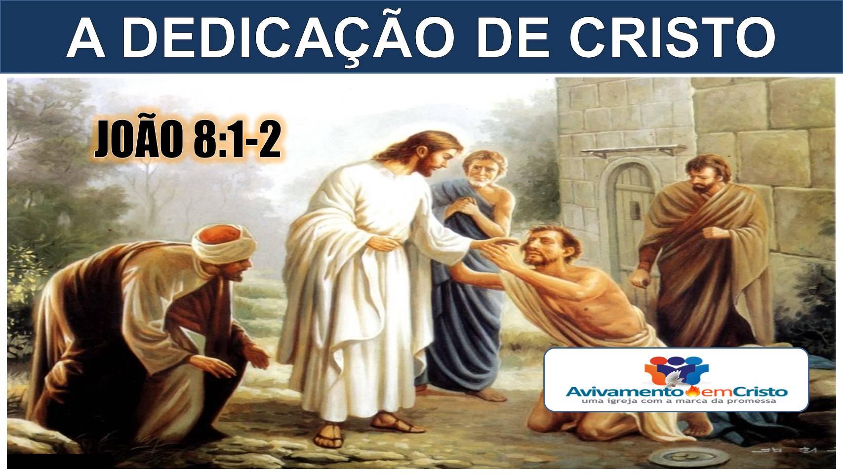 DEDICAÇAO DE CRISTO
