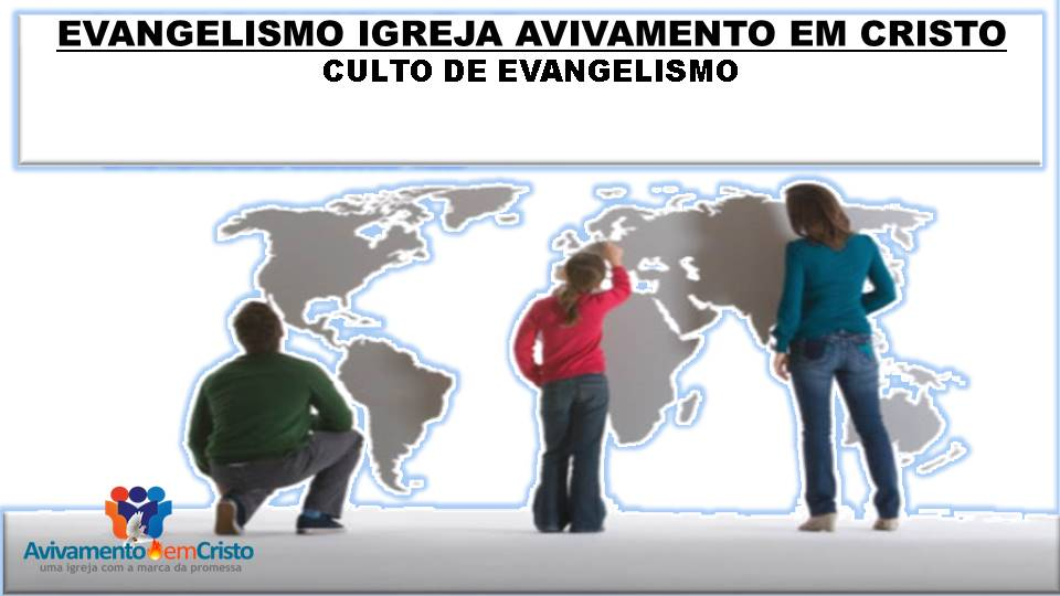CULTO DE EVANGELISMO