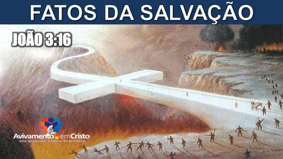 FATOS DA SALVAÇÃO - pr. toninho