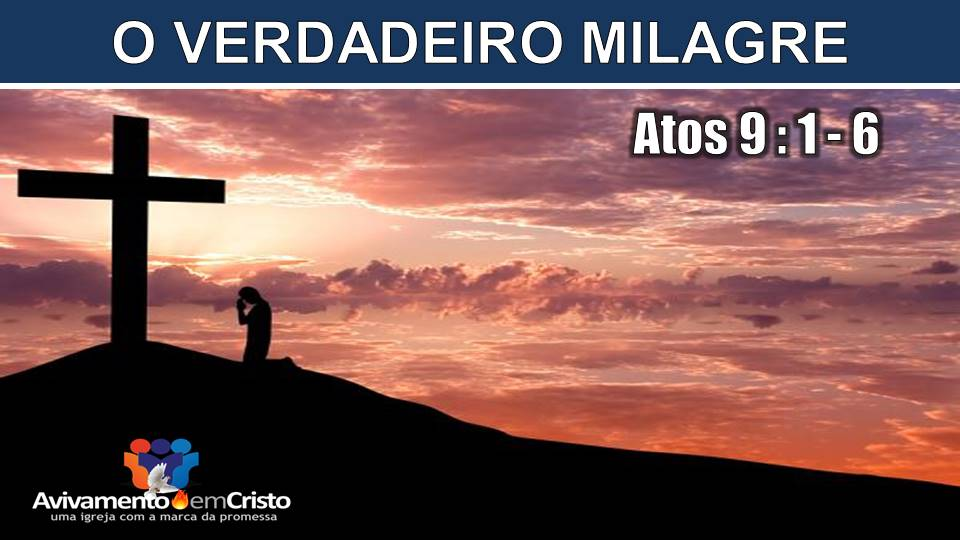 O VERDADEIRO MILAGRE