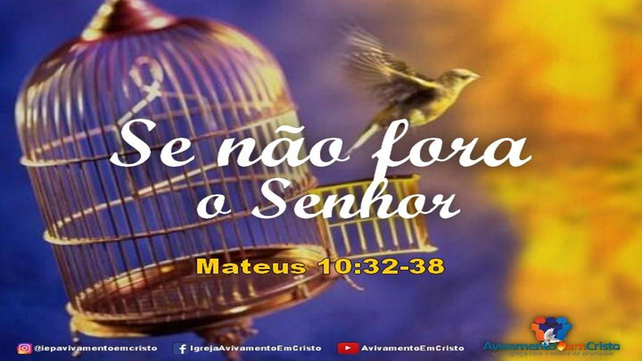 SENÃO FORA O SENHOR